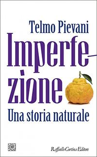 Filosofia di Vita - Telmo Pievani - Imperfezione - Una storia naturale Raffaello Cortina 200.jpg