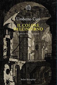 Filosofia di Vita - Umberto Curi - Colori dell'inferno. La pena tra vendetta e giustizia - Bollati Boringhieri 200